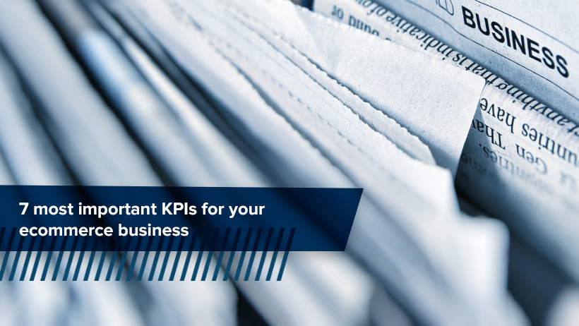 7 most important KPIs for ecommerce