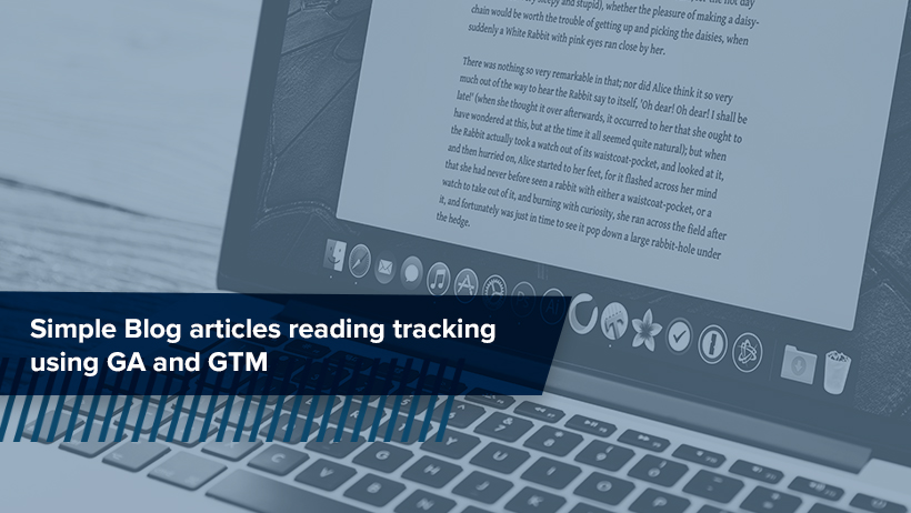 Blog articles reading tracking using GA and GTM